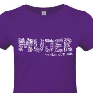 Camiseta Feminista 8M - Mujer tenías que ser