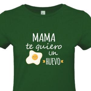 Camiseta Mama Te Quiero un Huevo